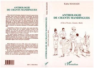 Couverture Anthologie des chants mandingues (Côte d'Ivoire, Guinée, Mali)