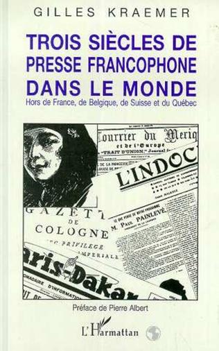 Couverture Trois siècles de presse francophone dans le monde