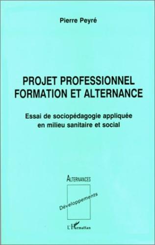 Couverture PROJET PROFESSIONNEL FORMATION ET ALTERNANCE