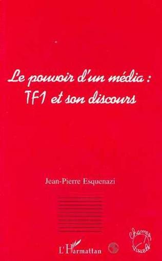 Couverture Le pouvoir d'un média : TF1 et son discours