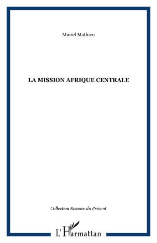 Couverture La mission Afrique Centrale