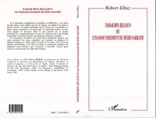 Couverture Tahar Ben Jelloun ou l'inassouvissement du désir narratif