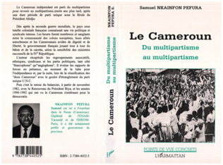 Couverture Le Cameroun : du multipartisme au multipartisme