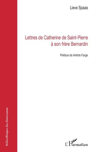 Couverture Lettres de Catherine de Saint-Pierre à son frère Bernardin