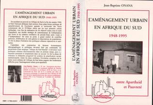 Couverture L'aménagement urbain en Afrique de Sud 1948-1995