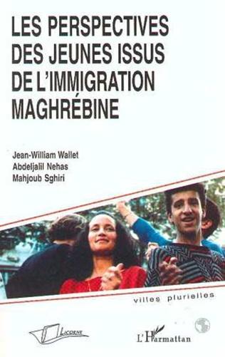Couverture Les perspectives des jeunes issus de l'immigration maghrébine