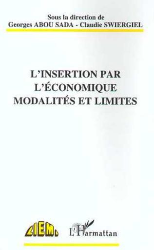 Couverture L'INSERTION PAR L'ÉCONOMIQUE MODALITÉS ET LIMITES