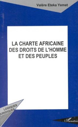 La Charte Africaine Des Droits De L Homme Et Des Peuples Valere Eteka Yemet Livre Ebook Epub