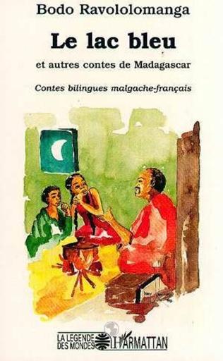 Couverture Le lac bleu et autres contes de Madagascar