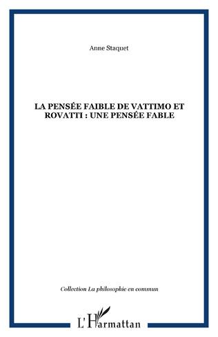 Couverture La pensée faible de Vattimo et Rovatti : une pensée fable