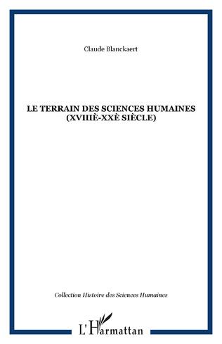Couverture Le terrain des sciences humaines (XVIIIè-XXè siècle)
