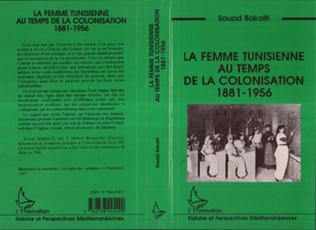Couverture Le femme tunisienne au temps de la colonisation 1881-1956