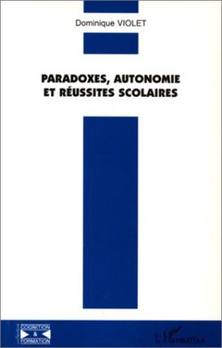 Couverture Paradoxes, autonomie et réussites scolaires
