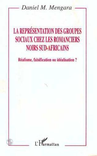Couverture La représentation des groupes sociaux chez les romanciers noirs sud-africains