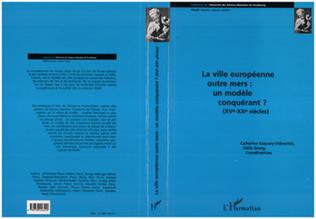 Couverture La ville européenne outre-mers : un modèle conquérant ? (XV-XXè s.)