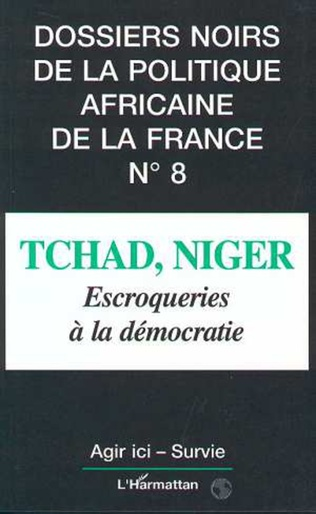 Couverture Tchad, Niger, escroqueries à la démocratie