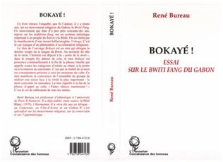 Couverture Bokaye ! Essai sur le Bwiti Fang du Gabon
