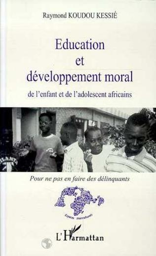 Couverture Education et développement moral de l'enfant et de l'adolescent africains