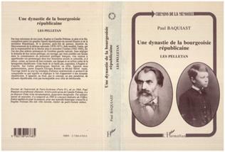 Couverture Une dynastie de la bourgeoisie républicaine : les Pelletan