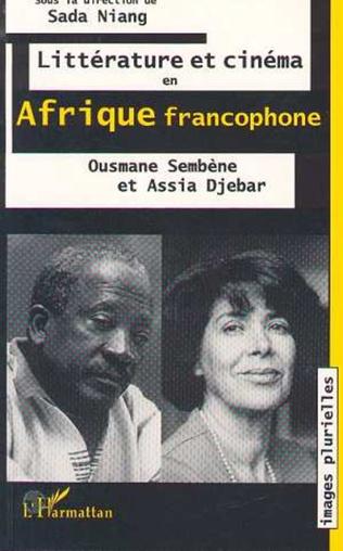 Couverture Littérature et cinéma en Afrique francophone: Ousmane Sembene et Assia Djebar