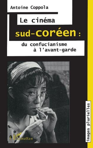 Couverture Le cinéma sud-coréen: du confucianisme à l'avant-garde