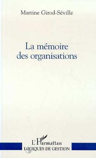 Couverture LA MEMOIRE DES ORGANISATIONS