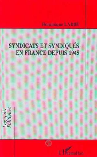 Couverture Syndicats et syndiqués en France depuis 1945