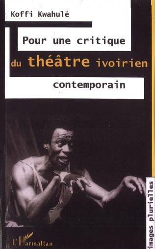Couverture Pour une critique du théâtre ivoirien contemporain