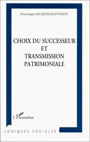 Couverture CHOIX DU SUCCESSEUR ET TRANSMISSION PATRIMONIALE