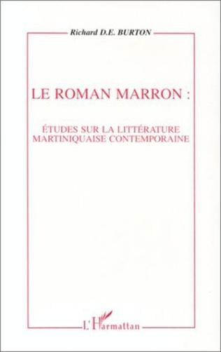 Couverture Le roman marron: études sur la littérature martiniquaise contemporaine