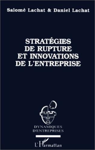 Couverture STRATEGIES DE RUPTURE ET INNOVATIONS DE L'ENTREPRISE