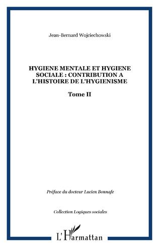 Couverture HYGIENE MENTALE ET HYGIENE SOCIALE : CONTRIBUTION A L'HISTOIRE DE L'HYGIENISME