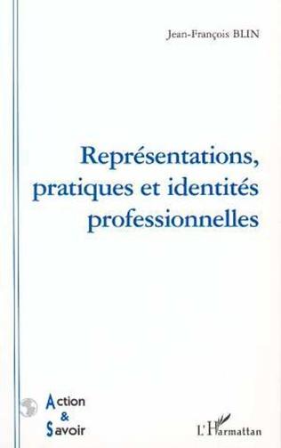 Couverture REPRESENTATIONS, PRATIQUES ET IDENTITES PROFESSIONNELLES