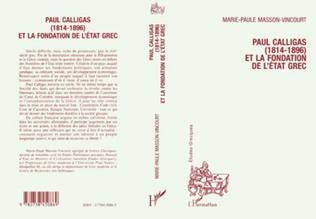 Couverture Paul Calligas (1814-1896) et la fonction de l'Etat grec