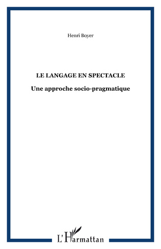 Couverture Le langage en spectacle