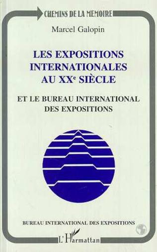 Couverture Les expositions internationales au XXè siècle et le bureau international des expositions