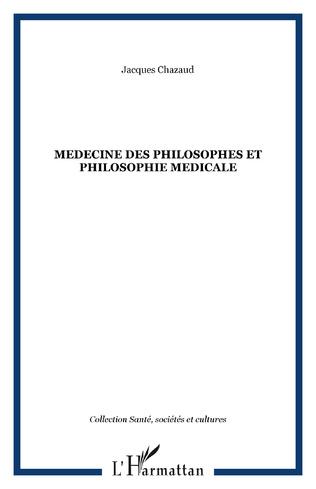 Couverture MEDECINE DES PHILOSOPHES ET PHILOSOPHIE MEDICALE