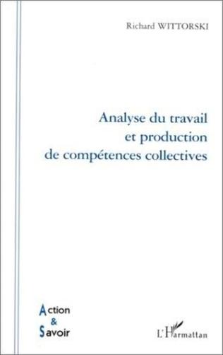Couverture ANALYSE DU TRAVAIL ET PRODUCTION DE COMPÉTENCES COLLECTIVES