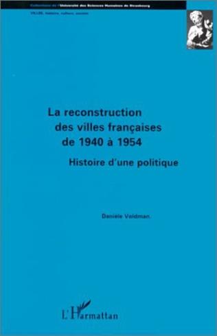 Couverture La reconstruction des villes françaises de 1940 à 1954