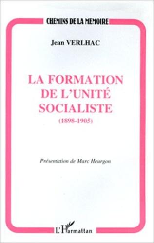 Couverture La formation de l'unité socialiste (1898-1905)