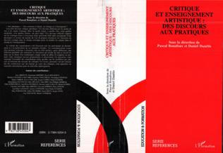 Couverture CRITIQUE ET ENSEIGNEMENT ARTISTIQUE : DES DISCOURS AUX PRATIQUES