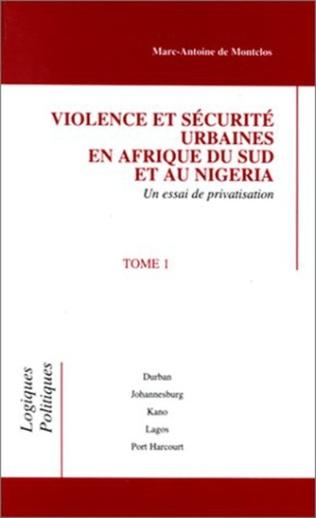 Couverture Violence et sécurité urbaines en Afrique du Sud et au Nigeria