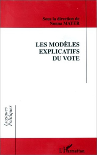 Couverture LES MODELES EXPLICATIFS DU VOTE