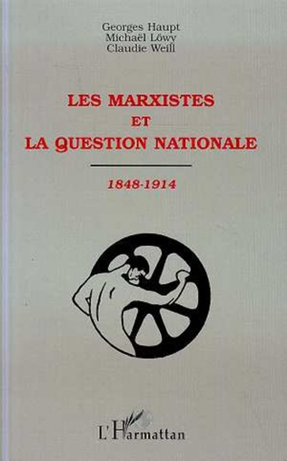 Couverture LES MARXISTES ET LA QUESTION NATIONALE 1848-1914