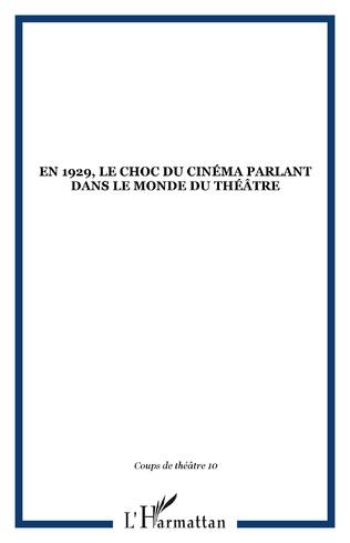 Couverture En 1929, le choc du cinéma parlant dans le monde du théâtre