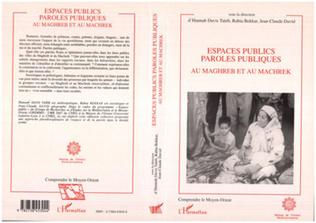 Couverture Espaces publics paroles publiques au Maghreb et au Machrek