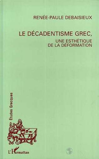 Couverture Le décadentisme grec, une esthétique de la déformation