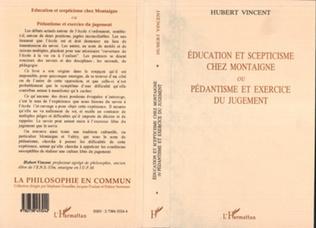 Couverture Education et scepticisme chez Montaigne ou pédantisme et exercice du jugement