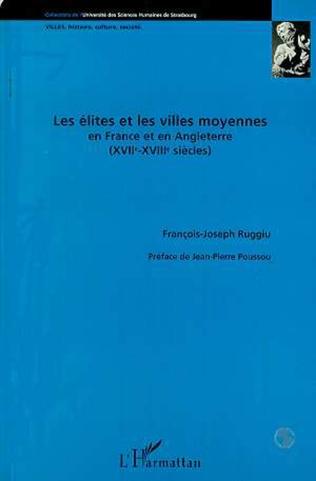 Couverture Les élites et les villes moyennes en France et en Angleterre (XVIIè-XVIIIè siècles)