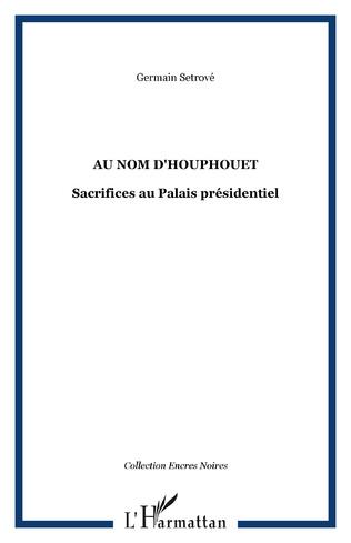 Couverture Au nom d'Houphouet